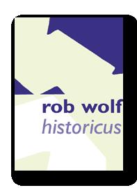Rob Wolf Geschiedschrijving